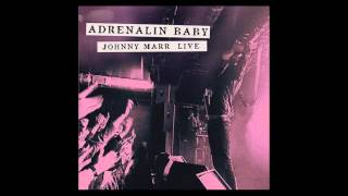 Johnny Marr - 25 Hours (Live - Adrenalin Baby)