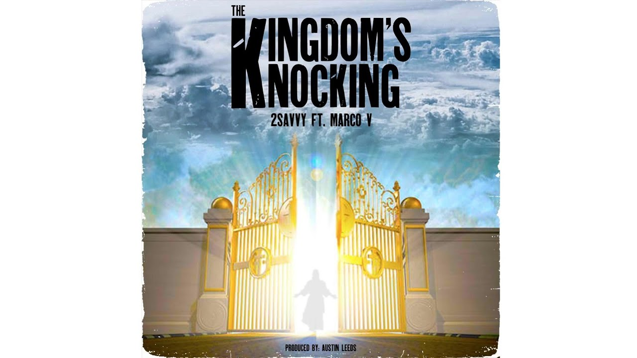 "Christian Rap | 2SAVVY - ""The Kingdom's Knocking"" feat. Marco V 