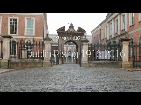 Ireland 2016 // Dublin Rising 1916-2016 Street View Tour
