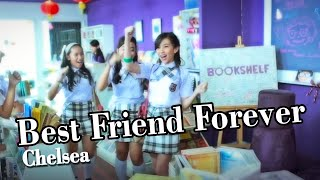Download Mp3 Chelsea - Best Friend Forever