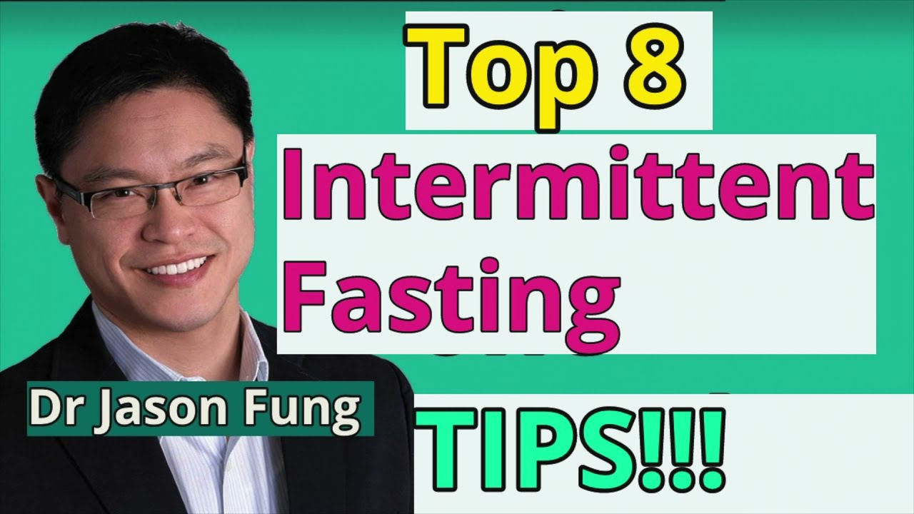 Intermittent Fasting Strategies/Dr Jason Fung's 8 Tips for Fasting