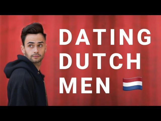 Man a to how likes you dutch if know Dutch Men