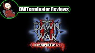 Review - Warhammer 40,000: Dawn of War II ~ Chaos Rising