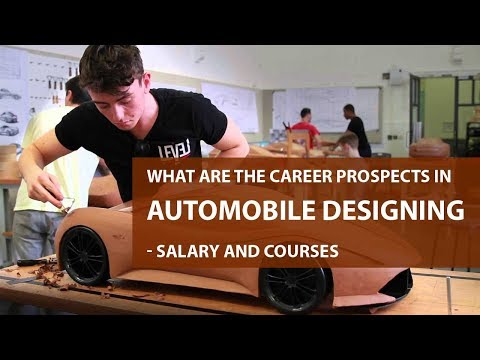 What Are The Career Prospects In Automobile Designing Salary And Courses Youtube