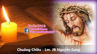 Thánh Ca | Chuông Chiều - Lm. JB Nguyễn Sang