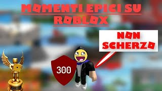 EPIC MOMENTS ON ROBLOX - special 300 subscribers 2/2