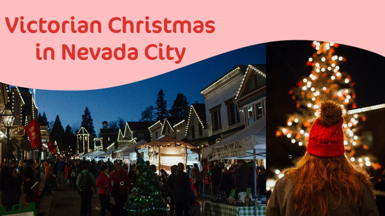 Nevada City Victorian Christmas Market Vlog Stunning Town In California Youtube