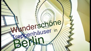 Wunderschöne Treppenhäuser in Berlin