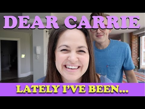 Lately I've Been...  DEAR CARRIE