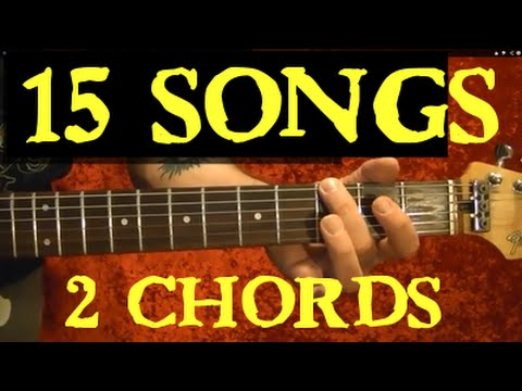 2 Chords 15 Easy Songs Guitar Lesson Youtube
