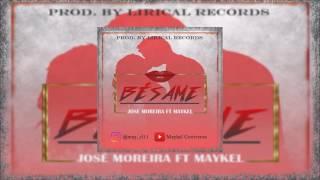 Bésame - (JSM) José Moreira Ft Maykel
