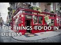 Top Things To Do In Dublin 2019 4k