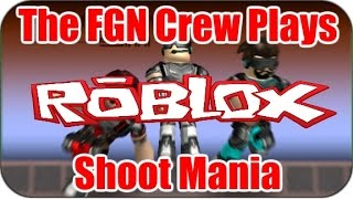 The FGN Crew Plays: Roblox - Shoot Mania (PC)