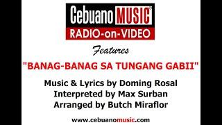 Download Banag-Banag Sa Tungang Gabii - Max Surban MP3 song and Music Video