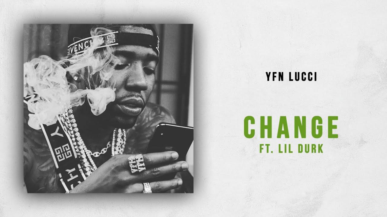 YFN Lucci - Change Ft. Lil Durk