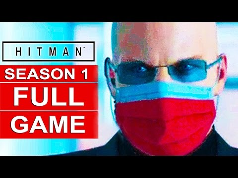 HITMAN 2016 Gameplay Walkthrough Part 1 FULL GAME [1080p HD] ALL SEASON 1 EPISODES No Commentary