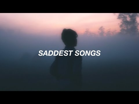 Saddest Songs Of The Decade 😔