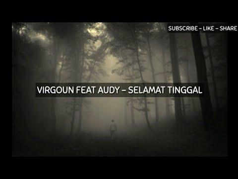 virgoun-feat-audy---selamat-tinggal-(-official-video-lirik-)