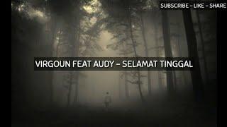 Virgoun Feat Audy - Selamat Tinggal ( Official Video Lirik )