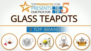 Best Glass Teapot Reviews 2017 – How to Choose the Best Glass Teapot