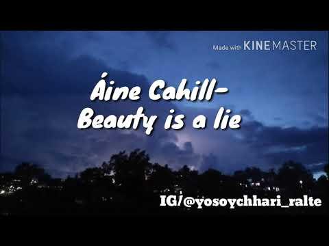 Áine Cahill - Beauty is a lie lyrics HD