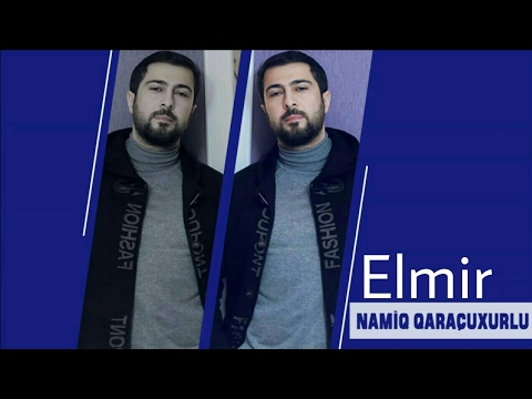 Namiq Qaraçuxurlu - Elmir balam