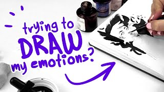 VENTING THROUGH MY ART? | Drawing My Emotions | India Ink in Sketchbook