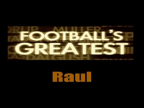 Raul - Footballs Greatest - Best Players in the World ✔
