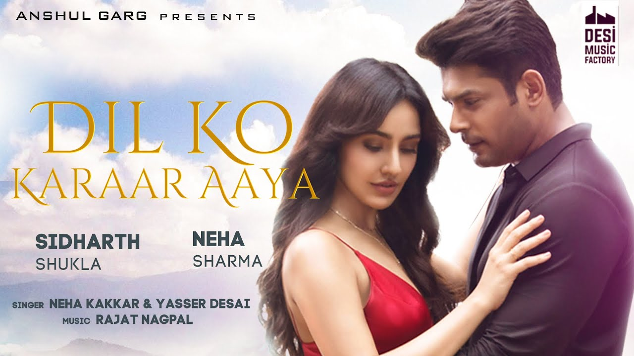 Dil Ko Karaar Aaya - Sidharth Shukla & Neha Sharma | Neha Kakkar & YasserDesai | Rajat Nagpal | Rana