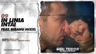 Repeat youtube video Sisu Tudor - In Linia Intai (feat. Bibanu MixXL)