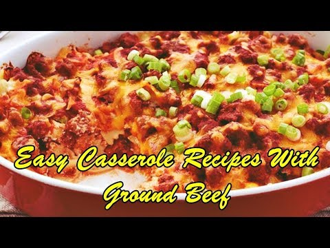 Easy Casserole Recipes With Ground Beef Easy Recipes
