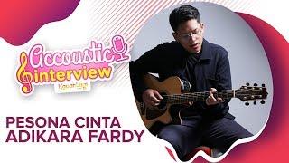 Adikara Fardy - Pesona Cinta #AcousticInterview (Part 1)