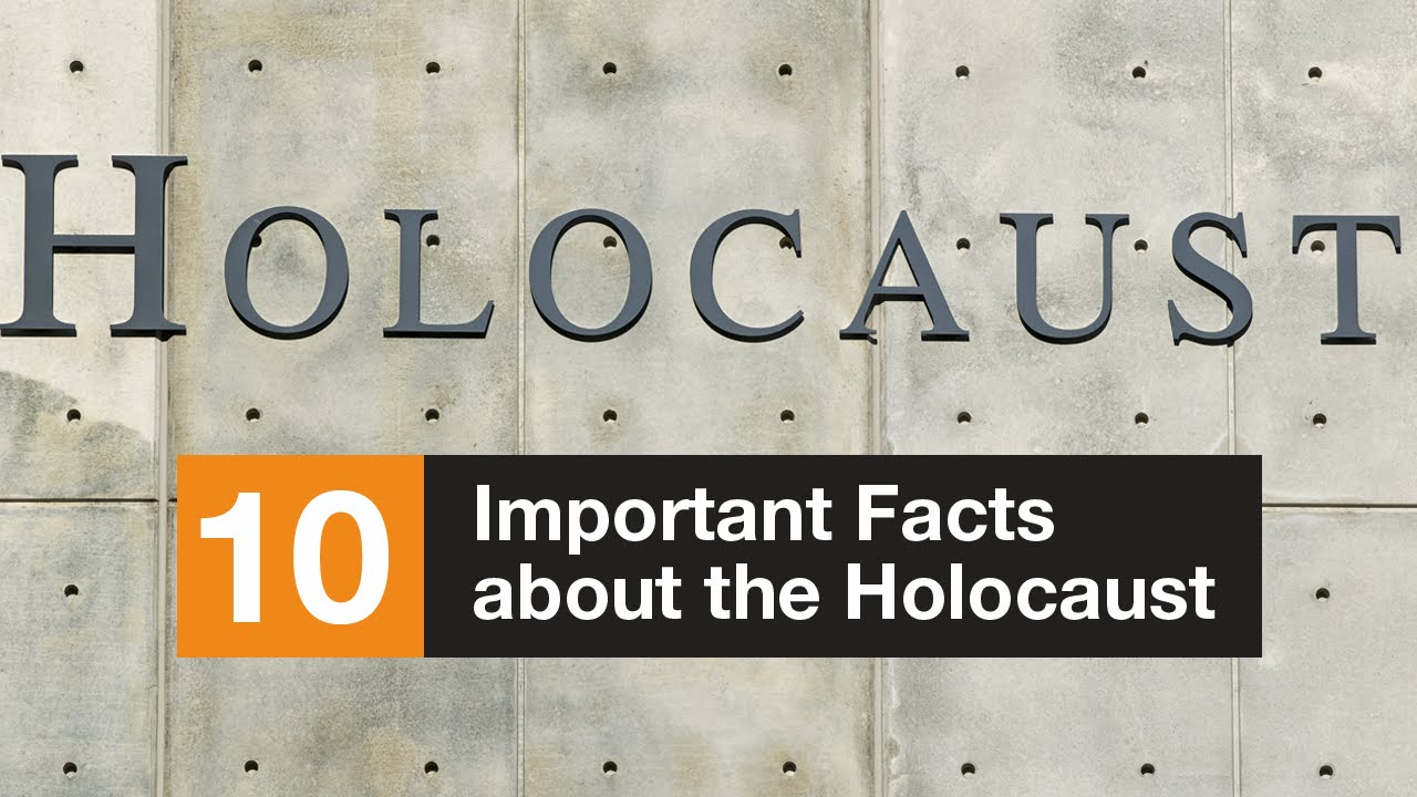 Information About >> 10 Important Facts about the Holocaust - YouTube