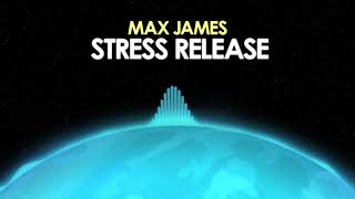 Max James – Stress Release [Lo-Fi] 🎵 from Royalty Free Planet™