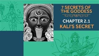 7 Secrets of the Goddess: Chapter 2.1 - Kali's Secret