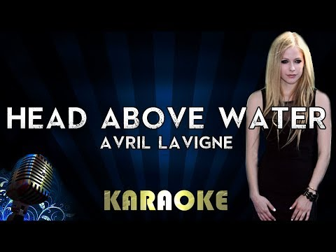 Avril Lavigne - Head Above Water  Karaoke  Instrumental  Cover Sing Along
