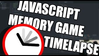 Builing a JavaScript Memory Game (Timelapse)