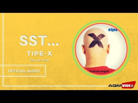 Tipe X - Sst.. | Official Audio