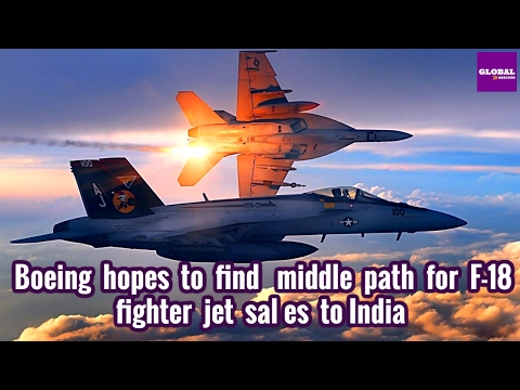 Boeing hopes to find middle path for F 18 fighter jet sales to India