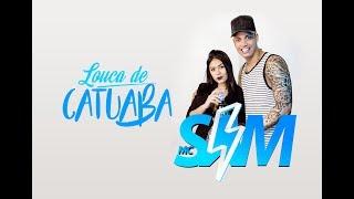 MC Sam - Louca de Catuaba (Web Lyric)