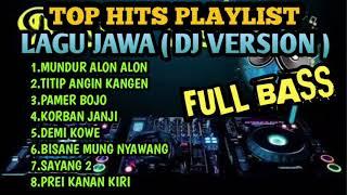 Top Hits Dj Lagu Jawa I Mundur Alon2 I Titip Angin Kangen I Pamer Bojo I Korban Janji I Demi Kowe