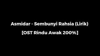 Asmidar - Sembunyi Rahsia (Lirik) [OST Rindu Awak 200%]