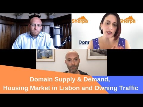Supply & Demand of Domains, Housing Market in Lisbon and Owning your Traffic