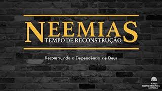 Neemias - Tempo de Reconstrução - Rev. Rodrigo Leitão - 24/01/2021