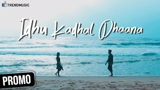 Idhu Kadhal Dhaana Tamil Album Song   Promo   Krish   Vaishnavi   Richard   TrendMusic