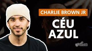 Céu Azul - Charlie Brown Jr. (aula de violão completa)