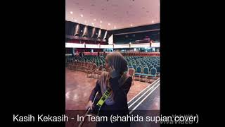 Kasih Kekasih - In Team (cover)