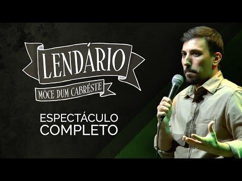 LENDÁRIO - Môce dum Cabréste   [Espectáculo Completo]
