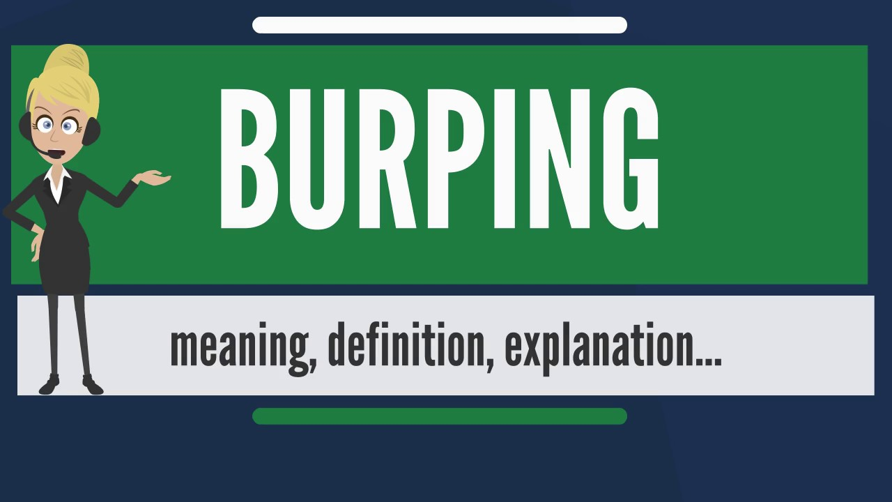 What is BURPING? What does BURPING mean? BURPING meaning, definition &  explanation