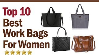 Best Work Bags For Women in 2019? Top 10 Best Work Bags For Women